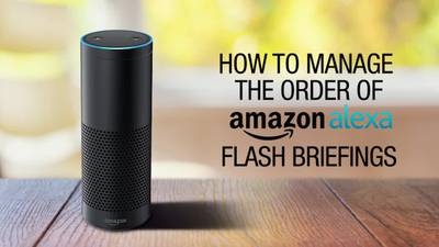 How to manage the order on your Alexa News Flash Briefings